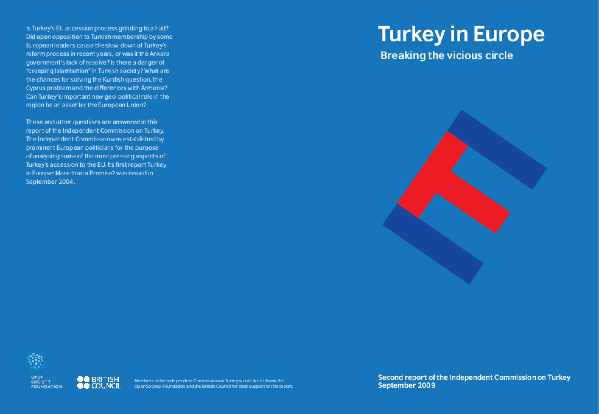 europe's reasons and turkey's accession Turkey's eu accession: the norwegian solution in an attempt to unclog the accession process, turkey's chief and bağış has put a gun to europe's head and.
